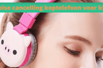 noice-canceling-koptelefoon-kind