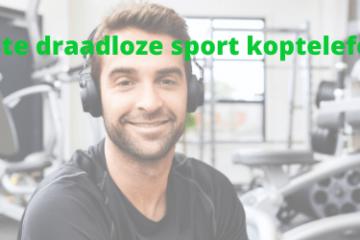 beste draadloze sport koptelefoon